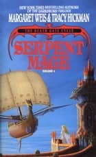 Serpent Mage ebook by Margaret Weis,Tracy Hickman