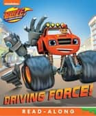 Driving Force! (Board) (Blaze and the Monster Machines) ebook by Publishing