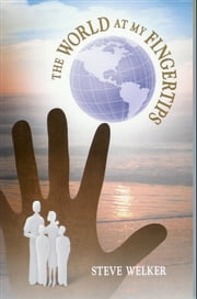 The World at My Fingertips ebook by Steve Welker