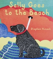 Sally Goes to the Beach ebook by Stephen Huneck