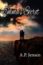Emma's Secret ebook by A. P. Jensen