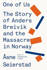 One of Us - The Story of Anders Breivik and the Massacre in Norway ebook by Asne Seierstad,Sarah Death