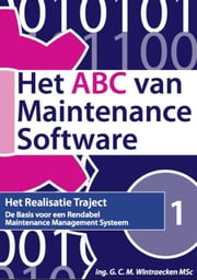 Het ABC van maintenance software - de basis voor een rendabel maintenance management systeem ebook by Geoffrey Wintraecken MSc