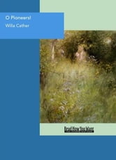 O Pioneers! ebook by Cather,Willa