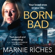 Born Bad: A gritty gangster thriller with a darkly funny heart audiobook by Marnie Riches