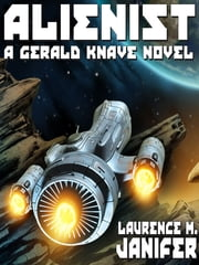 Alienist - A Gerald Knave Science Fiction Adventure ebook by Laurence M. Janifer