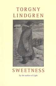 Sweetness ebook by Torgny Lindgren