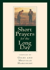 Short Prayers for the Long Day ebook by Harcourt, Giles and Melville