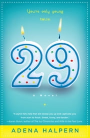 29 - A Novel ebook by Adena Halpern