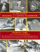 The Prop Builder's Molding & Casting Handbook ebook by Thurston James