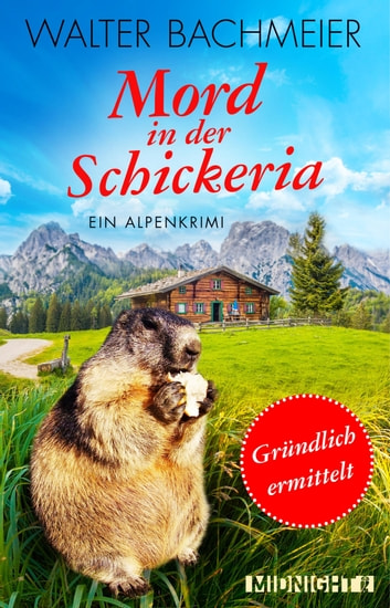 Mord in der Schickeria - Ein Alpenkrimi ebook by Walter Bachmeier