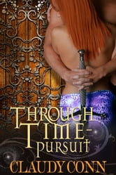 Through Time-Pursuit (Legend spin off, picks up where Legend left off) ebook by Claudy Conn