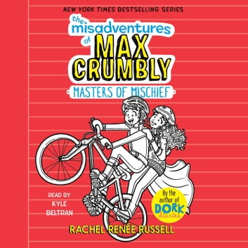 The Misadventures of Max Crumbly 3 - Masters of Mischief audiobook by Rachel Renée Russell