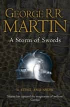 A Storm of Swords: Part 1 Steel and Snow (A Song of Ice and Fire, Book 3) ebook by