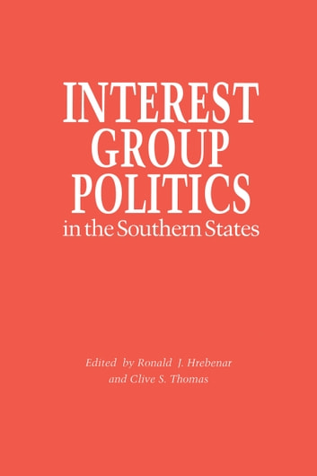 Interest Group Politics in the Southern States ebook by