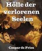 Hölle der verlorenen Seelen - Roter Holocaust ebook by Caspar de Fries