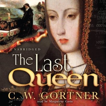 The Last Queen - A Novel audiobook by C. W. Gortner
