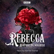 Rebecca - A BBC Radio 4 reading audiobook by Daphne du Maurier