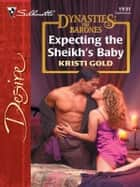 Expecting the Sheikh's Baby ebook by Kristi Gold