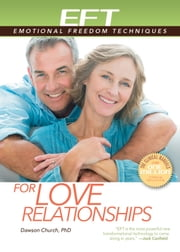 EFT for Love Relationships ebook by Dawson Church Ph.D.
