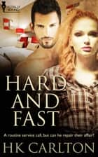 Hard and Fast ebook by HK Carlton