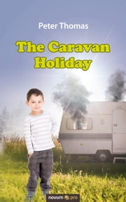 The Caravan Holiday ebook by Peter Thomas