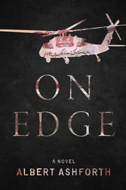 On Edge - A Novel ebook by Albert Ashforth