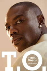 T.O. ebook by Terrell Owens,Jason Rosenhaus