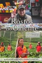 Rostos do Oriente ebook by Alexandre Narciso, Anabela Narciso