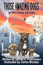 Those Amazing Dogs Book 2: In the Viking Volcano ebook by Edwin Fenne