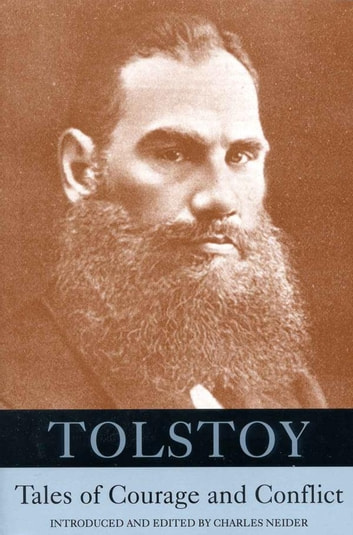 Tolstoy - Tales of Courage and Conflict ebook by Count Leo Tolstoy