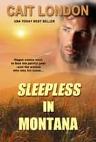 Sleepless in Montana ebook by Cait London