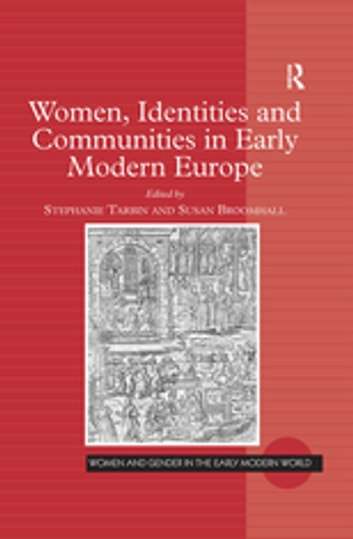 Women, Identities and Communities in Early Modern Europe ebook by