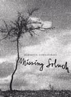 Missing Soluch - A Novel ebook by Mahmoud Dowlatabadi, Kamran Rastegar