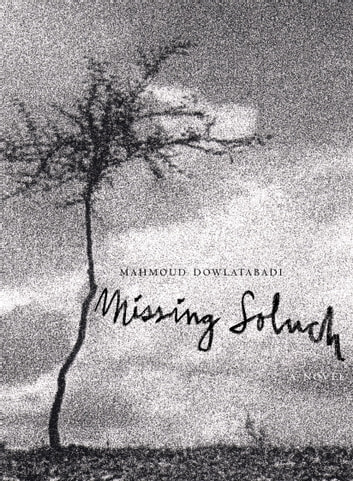Missing Soluch - A Novel ebook by Mahmoud Dowlatabadi