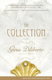 The Collection - A Novel ebook by Gioia Diliberto