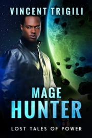 Mage Hunter ebook by Vincent Trigili