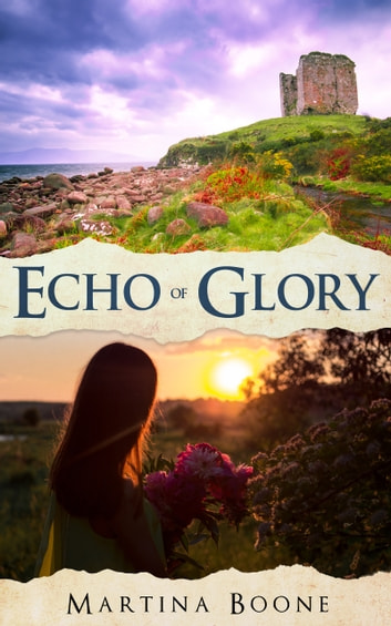 Echo of Glory: An Irish Legends Novel ebook by Martina Boone