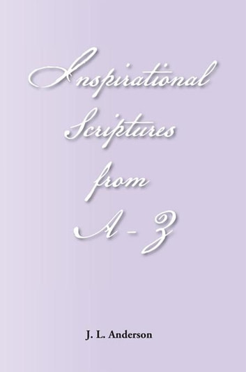 Inspirational Scriptures from A-Z ebook by J.L. Anderson