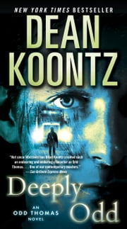 Deeply Odd - An Odd Thomas Novel ebook by Dean Koontz