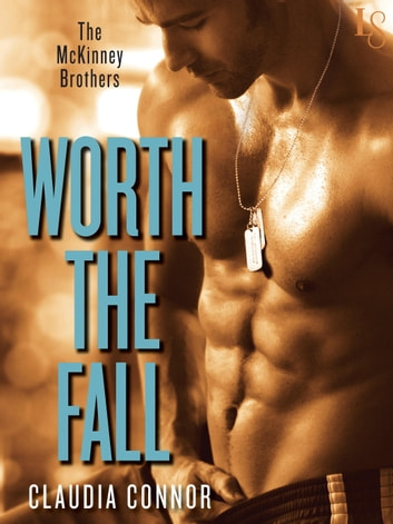 Worth the Fall - A McKinney Brothers Novel ebook by Claudia Connor