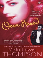Over Hexed ebook by Vicki Lewis Thompson