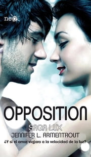 Opposition (Saga LUX 5) ebooks by Jennifer L. Armentrout