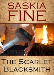 The Scarlet Blacksmith ebook by Saskia Fine