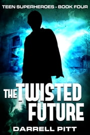 The Twisted Future ebook by Darrell Pitt