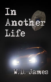 In Another Life ebook by WD James