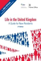 Life in the United Kingdom: A Guide for New Residents, 3rd edition eBook by Home Office