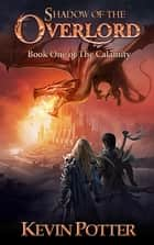 Shadow of the Overlord ebook by Kevin Potter