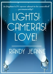 Lights! Cameras! Love! ebook by Randy Jeanne