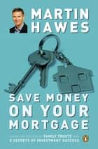 Save Money on Your Mortgage ebook by Martin Hawes